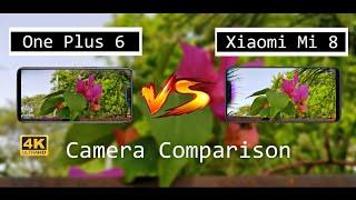 OnePlus 6 Vs Xiaomi Mi 8 Camera Comparison 4K