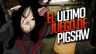 EL ÚLTIMO JUEGO DE PIGSAW (SAW GAME)