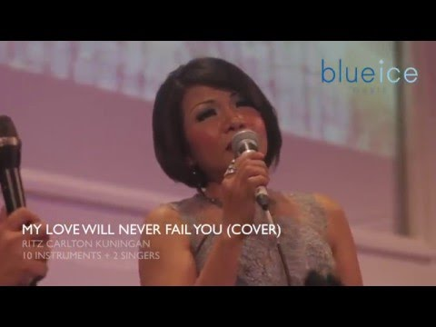 Blue Ice Music - My Love Will Never Fail You (cover)