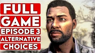 THE WALKING DEAD Game Season 4 EPISODE 3 Alternative Choices Gameplay Walkthrough Part 1 FULL GAME