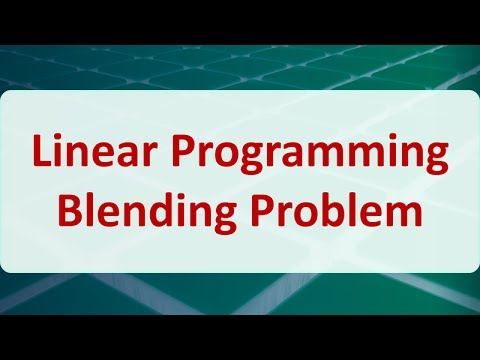Operations Research 03I: Linear Programming Blending Problem