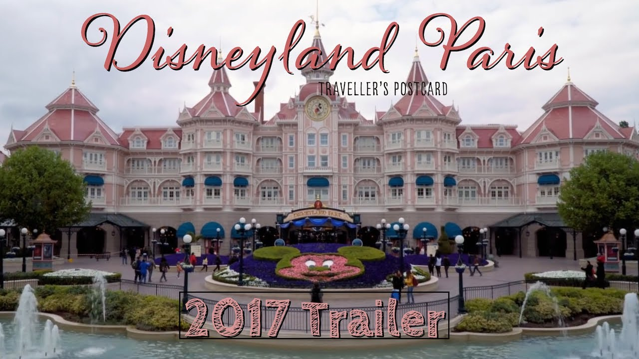 Disneyland Paris 2017 - Trailer