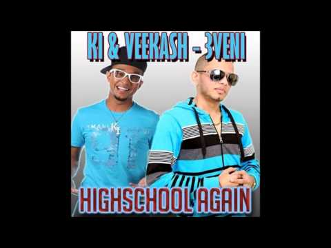 Highschool Again - KI & Veekash Sahadeo (3veni) [Chutney 2015]