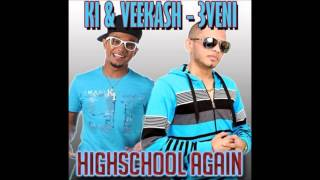 Highschool Again - KI & Veekash Sahadeo (3veni) [Chutney 2015]