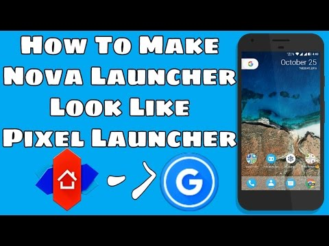 How to Make Nova Launcher looks like Pixel Launcher