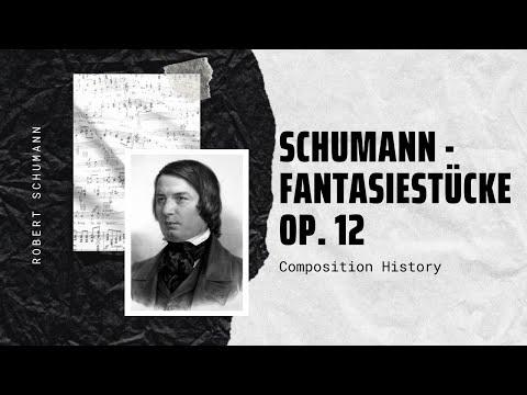 Schumann - Fantasiestücke, Op. 12 - Music   History