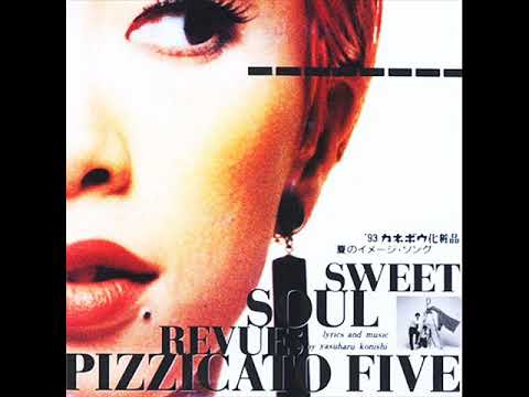 Pizzicato Five  Sweet Soul Revue Radio Edit