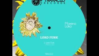 Loko Funk (Original Mix) Moreno Loko (TRAX312) Traxacid