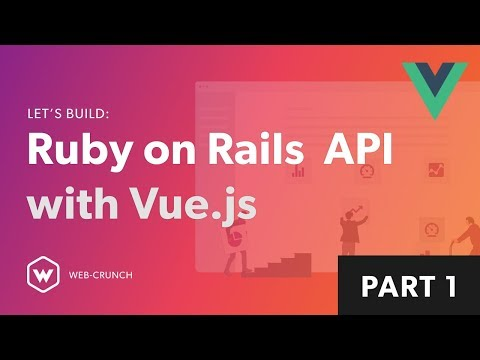 Ruby on Rails API with Vue js – Web-Crunch