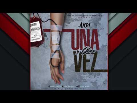 """ABDI """"Una Y Otra Vez"""" TrapFusionMixtape 2017"""