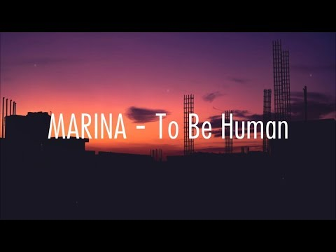 MARINA - To Be Human // Lyrics