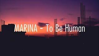 MARINA - To Be Human // Lyrics