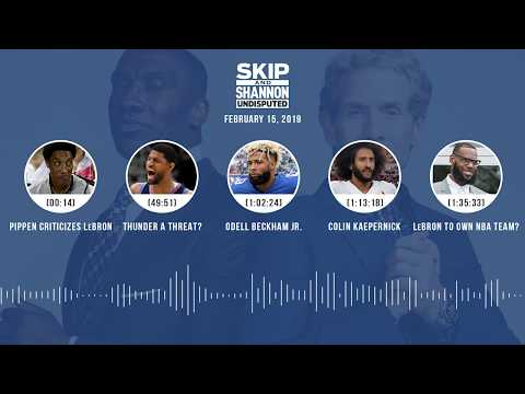 UNDISPUTED Audio Podcast (02.15.19) with Skip Bayless, Shannon Sharpe & Jenny Taft | UNDISPUTED