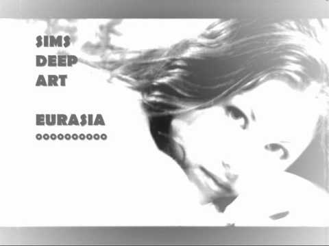 EURASIA   composed and produced by SIMS DEEP ART
