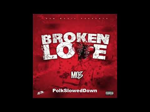 MO3 – Broken Love #SLOWED
