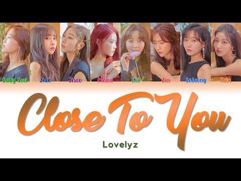 Lovelyz 러블리즈 ' Close To You ' Lyrics (ColorCoded/ENG/HAN/ROM/가사)