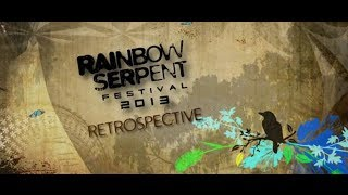 Rainbow Serpent Festival 2013: A Retrospective Film [Official]