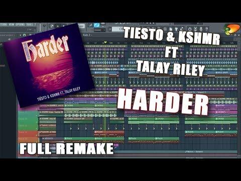 Tiësto & KSHMR feat. Talay Riley - Harder  FULL REMAKE+FREE FLP