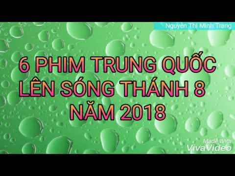 6 Phim Trung Quốc Lên Sóng Tháng 8 Năm 2018