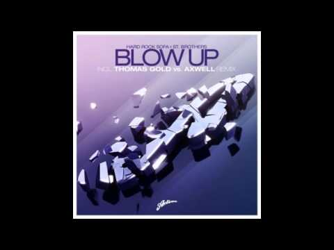 Hard Rock Sofa & St. Brothers - Blow Up (Thomas Gold vs. Axwell Remix)