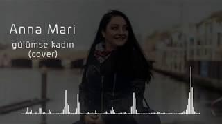 Onurcan Özcan - Gülümse Kadın -  Anna Mari ( Cover)