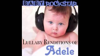 Turning Tables - Baby Lullaby Music, by Baby Rockstar (As Made Famous by Adele)