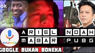 ARIEL NOAH MABAR PUBG KUBIGA
