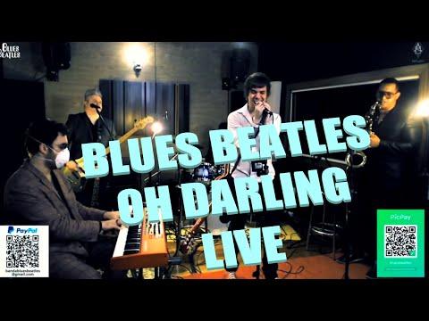Blues Beatles - Oh Darling (Live 2020)