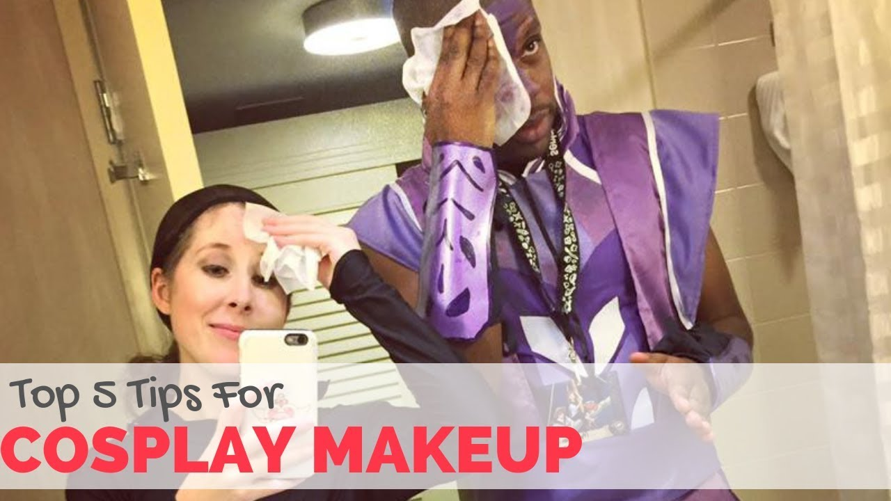 Top 5 Tips for Cosplay Makeup - YouTube