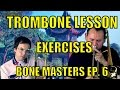 Bone Masters: Ep. 6 - Francisco Torres - Trombone Lesson Master Class - Exercises