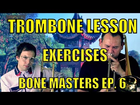 Trombone Lessons: Exercises - Bone Masters: Ep. 6 - Francisco Torres - Master Class