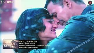 Rustom Movie Dhal Jaun Main song