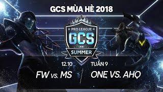 FW vs MS   ONE vs ahq [Tuần 9][12.10.2018] - GCS mùa Hè 2018