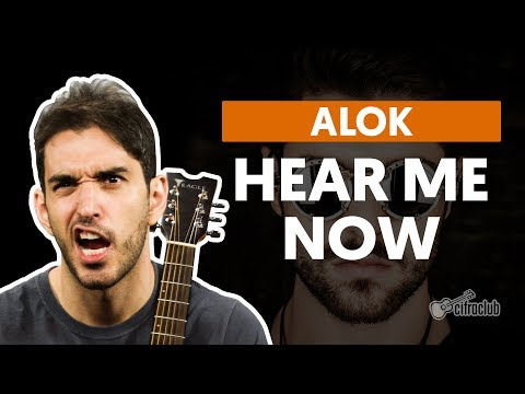 HEAR ME NOW - Alok  de violão simplificada