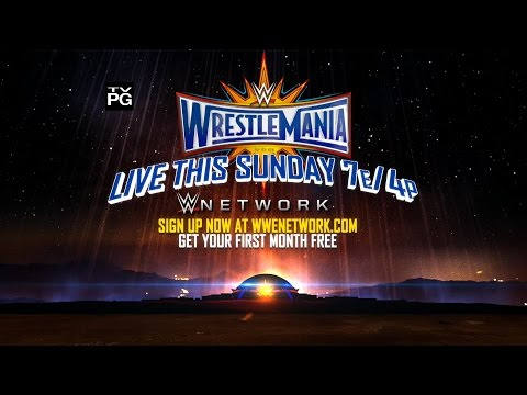Don't miss WrestleMania 33 – Live this Sunday
