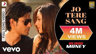 Jo Tere Sang (Remix) - Blood Money | Jeet Gannguli | Mustafa Zahid