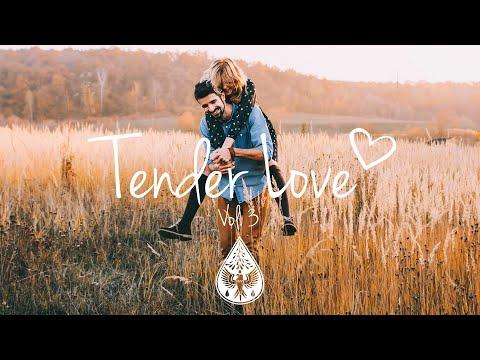 Tender Love ❤️ - An Indie/Folk/Pop Playlist   Vol. 3