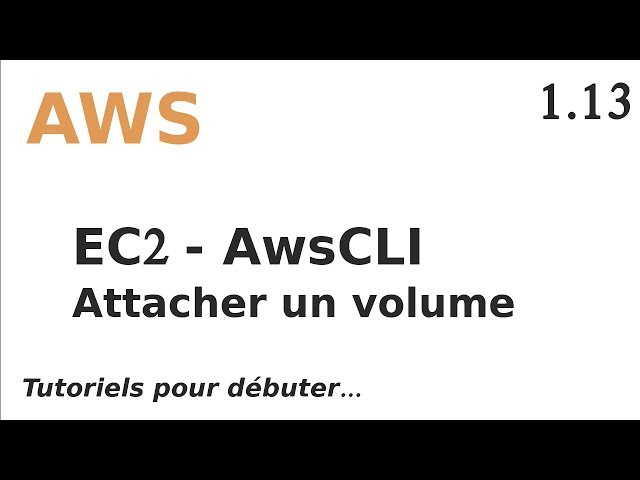AWS - 1.13. AWSCLI : ATTACHER UN VOLUME A UNE INSTANCE EC2