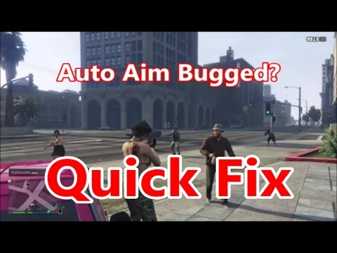 Gta 5 Auto Aim Bugg Quick Fix Now We Know How To Fix This Issue