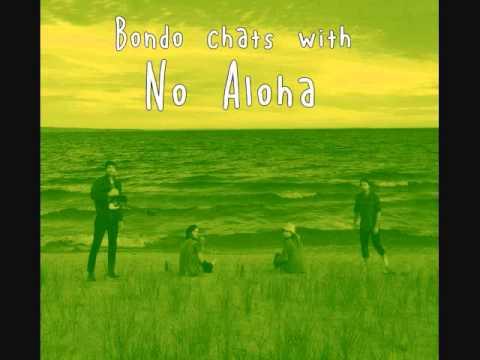 Bondo Chats With No Aloha   Interview