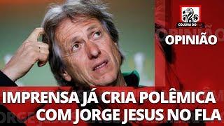OPINIÃO: IMPRENSA JÁ CRIA POLÊMICAS COM JORGE JESUS NO FLA