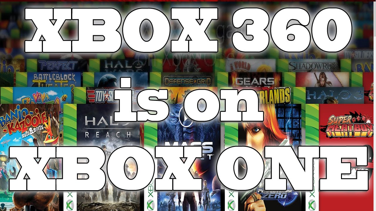 You Can Now Play Xbox 360 Games On Xbox One Youtube