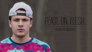 Feast. On. Flesh. | HYDRa Documentary