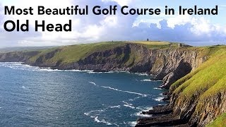 Most Beautiful Golf Course In Ireland - Old Head!