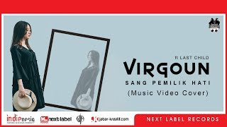Virgoun with Last Child - Maha Pemilik Hati (Cover by RAMA ft SHALMA) | Next Label Records