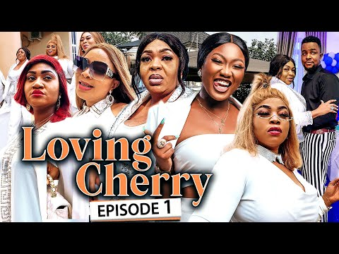 LOVING CHERRY EPISODE 1 (New Movie) Jennifer Eliogu & Chinenye 2021 Latest Nigerian Nollywood Movie