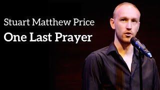 Stuart Matthew Price - ONE LAST PRAYER (Kerrigan-Lowdermilk)