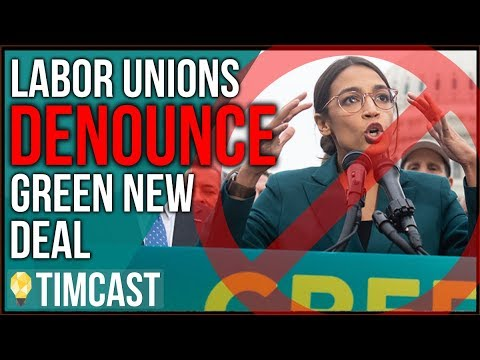 MAJOR Labor Unions DENOUNCE Ocasio-Cortez's Green New Deal