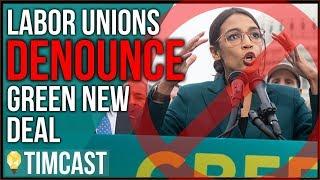 MAJOR Labor Unions DENOUNCE Ocasio-Cortez's Green New Deal