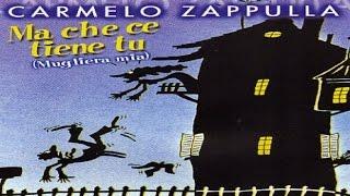Carmelo Zappulla - Ma che ce tiene tu (mugliera mia) [full album]